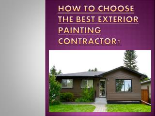 Picking The Best Exterior Painting Contractor