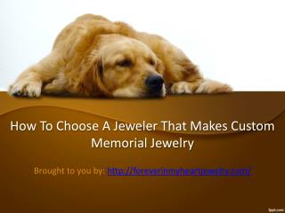 How To Choose A Jeweler That Makes Custom Memorial Jewelry