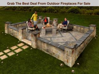 Grab the best deal from outdoor firplaces for sale