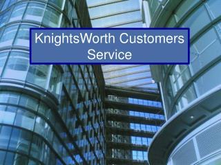 KnightsWorth Customers Service