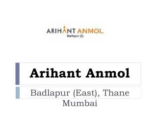 Arihant Anmol Thane Badlapur Mumbai – Investors Clinic
