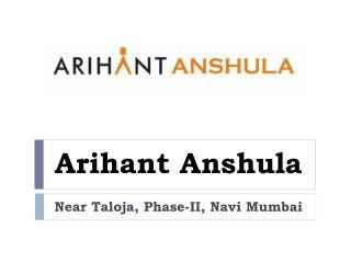 Arihant Anshula Taloja Navi Mumbai – Investors Clinic