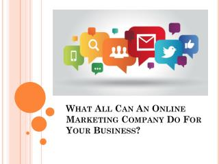 What All Can An Online Marketing Company Do For Your Business?
