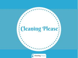Cleaning Please