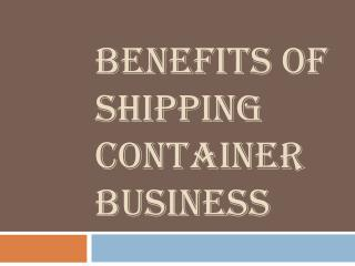 Benefits of Shipping Container Business
