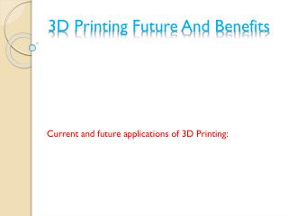 3D Printing Future And Benefits