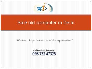 Sale old computer in Delhi, Gurgaon, Noida