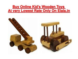 Buy Online Kid's Wooden Toys At Very Lowest Rate Only On Elala.in