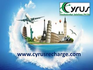 Make your own travel portal with cyrus recharge, call now 9799950666