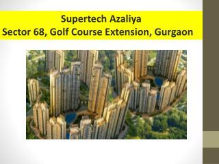 Supertech Azaliya Gurgaon Sector 68