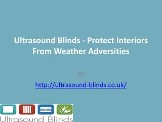 Ultrasound Blinds - Protect Interiors From Weather Adversities
