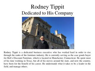 Rodney Tippit -  Dedicated to His Company