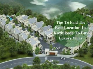 Tips To Find The Best Location In Kozhikode To Buy Luxury Villas