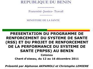 REPUBLIQUE DU BENIN ------------ Fraternit - Justice- Travail ------------