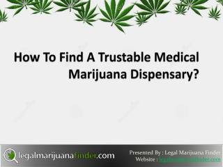 How To Find A Trustable Medical Marijuana Dispensary - Legal Marijuana Finder