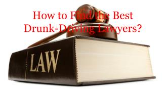 How to Find the Best Drunk-Driving Lawyers?