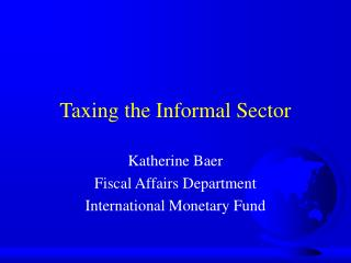 Taxing the Informal Sector