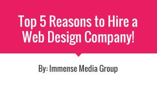 Top 5 Reasons to Hire a Web Design Company!