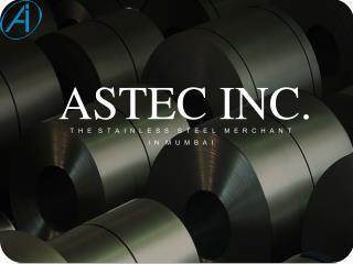 Astec Inc Stainless Steel Merchant in Mumbai