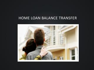 Balance Transfer and Housing Finance