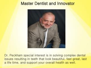 Dr. Peckham has Dedicated his Practice to Making the very Best Dental care