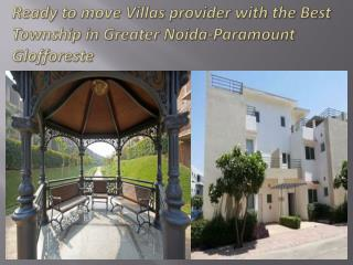 Ready to move Villas provider with the Best Township in Greater Noida-Paramount Glofforeste