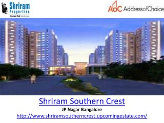 Shriram Southern Crest in Bangalore