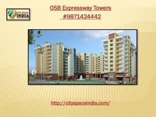 Osb Expressway Towers 9871424442