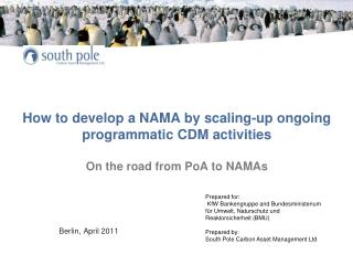 How to develop a NAMA by scaling-up ongoing  programmatic CDM activities   On the road from PoA to NAMAs