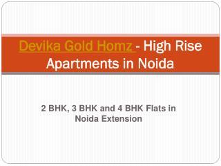 Devika Gold Homz - High Rise Apartments in Noida
