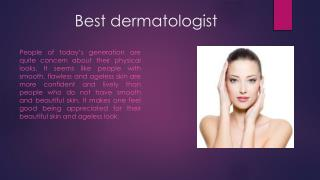 Best dermatologist for best result of skin care treatments.