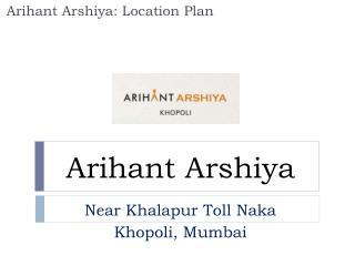 Arihant Arshiya Khopoli Mumbai – Investors Clinic