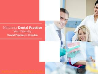 Dentist in Croydon - Natureza Dental Practice