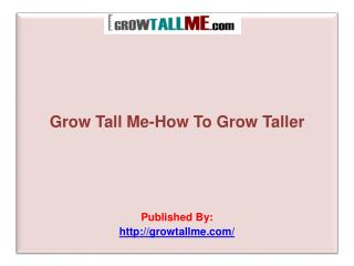 Grow Tall Me-How To Grow Taller