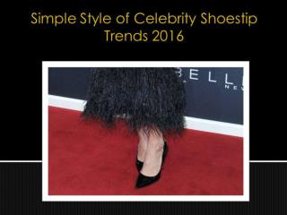 Simple Style of Celebrity Shoestip Trends 2016