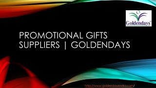 Promotional Gifts Suppliers | Goldendays