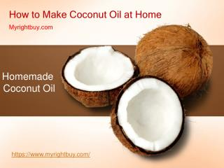How to Make Coconut Oil at Home