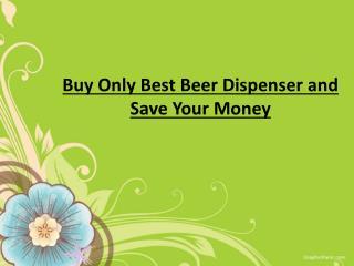 best beer dispensers