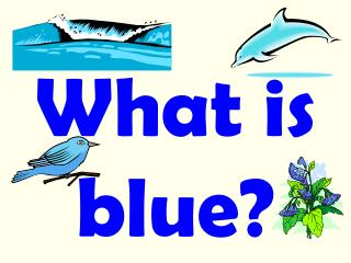 What is blue