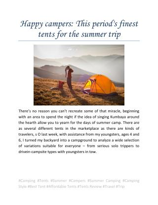 Happy campers: This period's finest tents for the summer trip