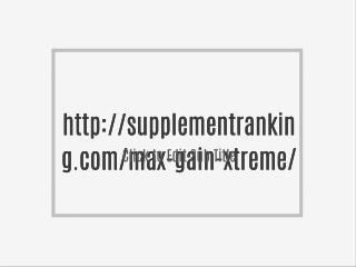 http://supplementranking.com/max-gain-xtreme/