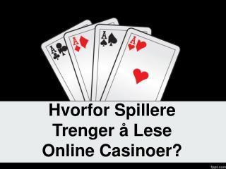Hvorfor Spillere Trenger å Lese Online Casinoer?