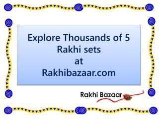 Explore Thousands of 5 Rakhis sets at Rakhi Bazaar!!