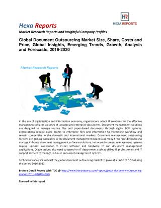 Global Document Outsourcing Market Size, Share, Analysis and Forecasts, 2016-2020
