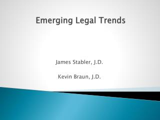 Emerging Legal Trends