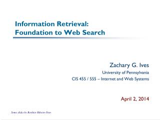 Information Retrieval:  Foundation to Web Search