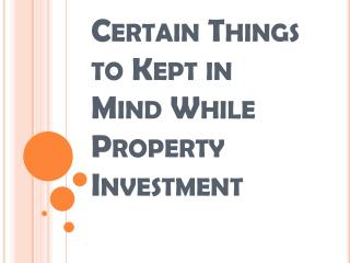 Certain Things That Should be Kept in Mind Before Property Investment