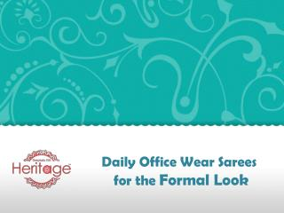 Daily Office Wear Sarees for the Formal Look