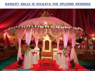 Banquet halls in Kolkata for Splendid Weddings