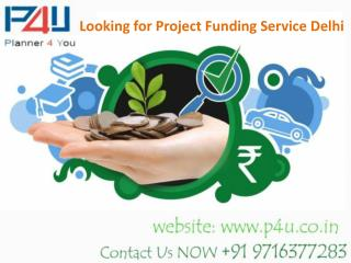 Looking for project funding service delhi call 9716377283